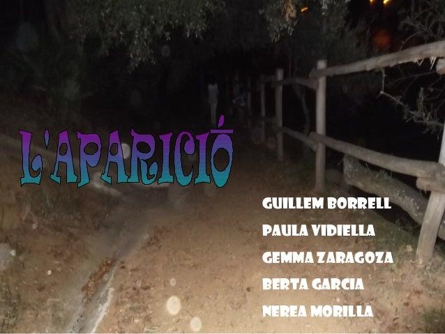 Guillem Borrell Paula Vidiella Gemma Zaragoza Berta Garcia Nerea Morilla
