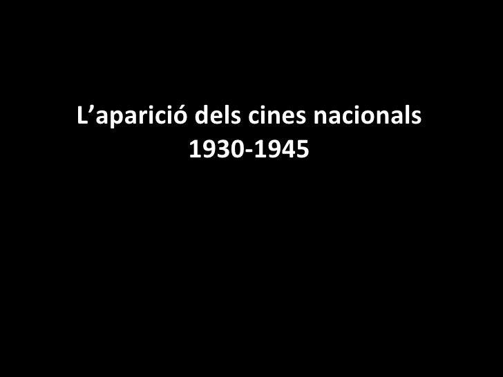 L'aparició dels cines nacionals 1930-                  1945