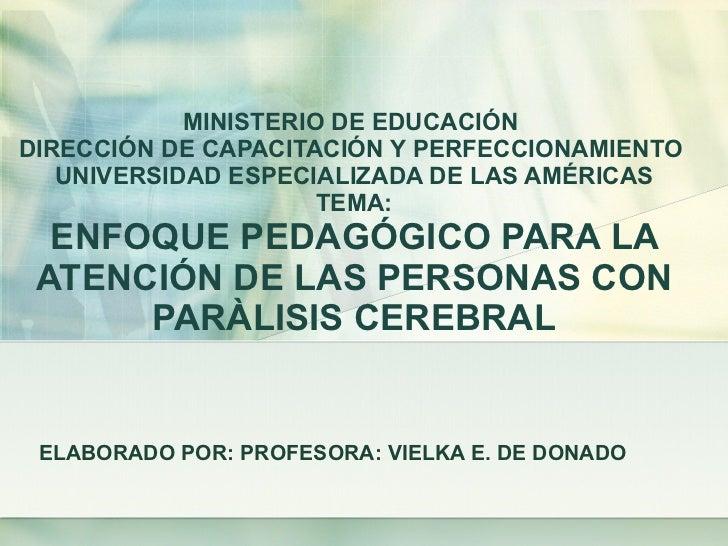 MINISTERIO DE EDUCACIÓN  DIRECCIÓN DE CAPACITACIÓN Y PERFECCIONAMIENTO  UNIVERSIDAD ESPECIALIZADA DE LAS AMÉRICAS TEMA: EN...