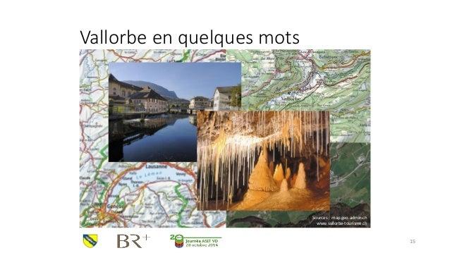 Vallorbe en quelques mots  15  Sources : map.geo.admin.ch  www.vallorbe-tourisme.ch