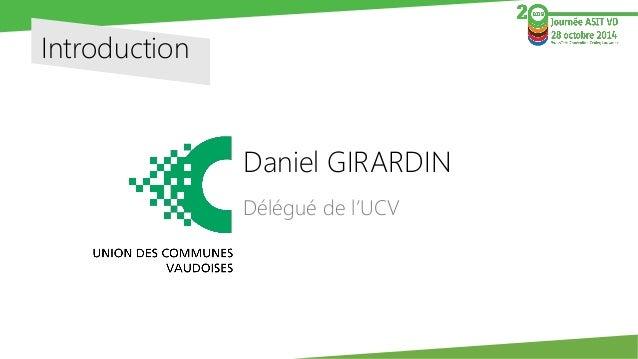 Introduction  Daniel GIRARDIN  Délégué de l'UCV