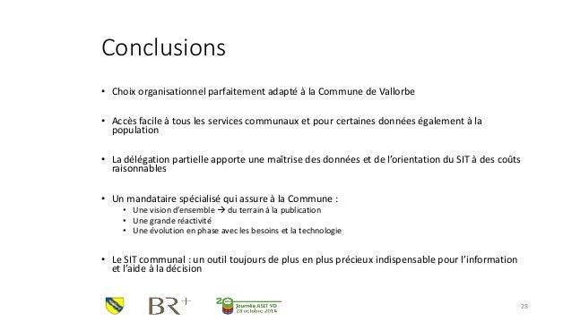 Conclusions  •Choix organisationnel parfaitement adapté à la Commune de Vallorbe  •Accès facile à tous les services commun...