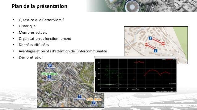 Plan de la présentation  •Qu'est-ce que Cartoriviera ?  •Historique  •Membres actuels  •Organisation et fonctionnement  •D...