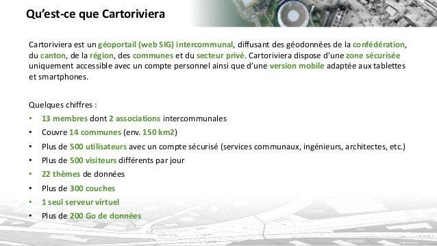 Qu'est-ce que Cartoriviera  Cartoriviera est un géoportail (web SIG) intercommunal, diffusant des géodonnées de la confédé...