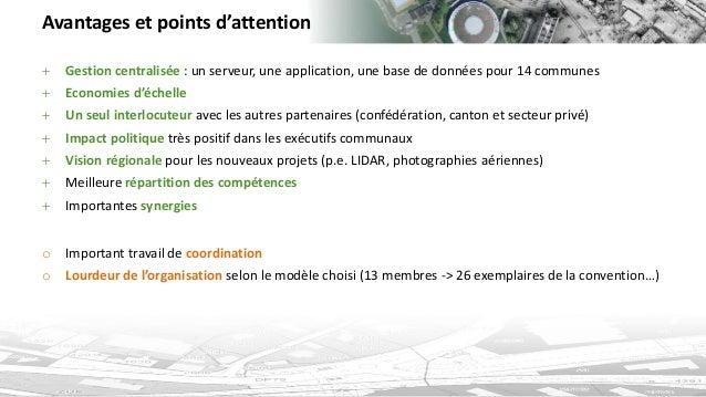 Avantages et points d'attention  Gestion centralisée : un serveur, une application, une base de données pour 14 communes ...