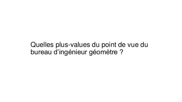Quelles plus-values du point de vue du bureau d'ingénieur géomètre ?