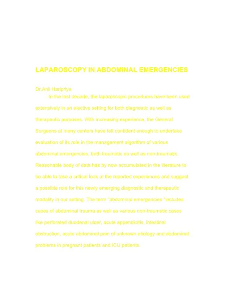 LAPAROSCOPY IN ABDOMINAL EMERGENCIES  Dr.Anil Haripriya       In the last decade, the laparoscopic procedures have been us...