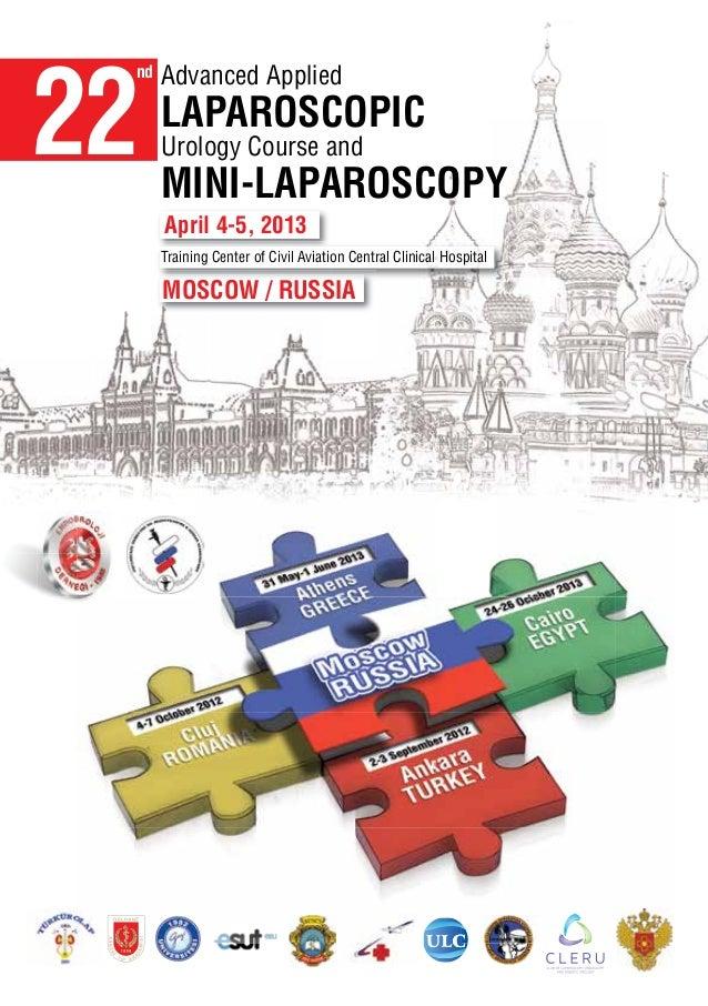 22 nd   Advanced Applied      LAPAROSCOPIC      Urology Course and      MINI-LAPAROSCOPY      April 4-5, 2013      Trainin...
