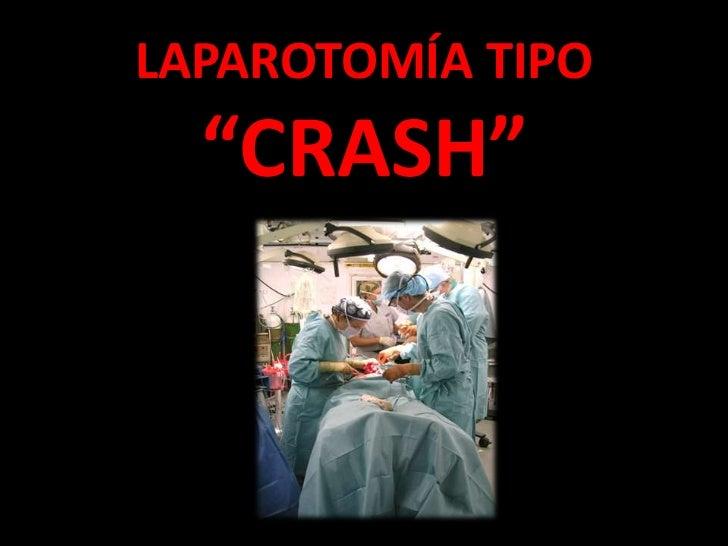 """LAPAROTOMÍA TIPO  """"CRASH"""""""