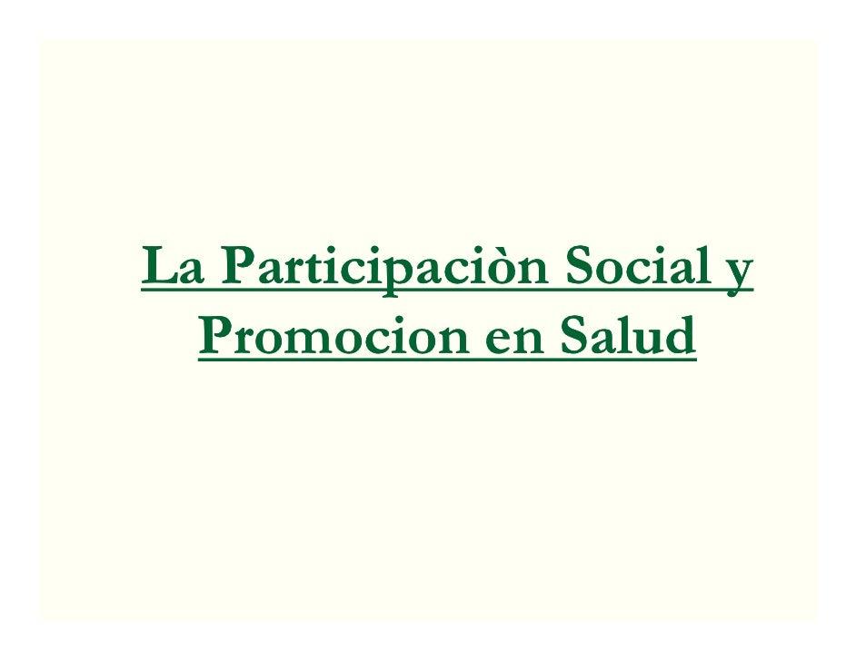 La Participaciòn Social y          p  Promocion en Salud