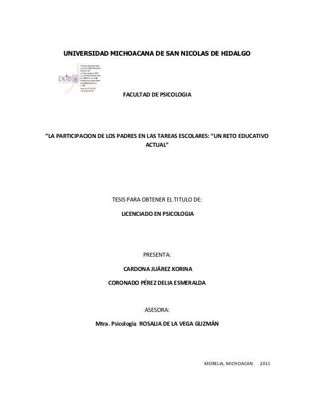 """UNIVERSIDAD MICHOACANA DE SAN NICOLAS DE HIDALGO FACULTAD DE PSICOLOGIA """"LA PARTICIPACION DE LOS PADRES EN LAS TAREAS ESCO..."""