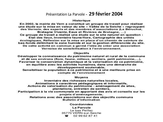 La Parvole Présentation 29 février 2004 Historique En 2002, la mairie de Vern a constitué un groupe de travail pour réalis...