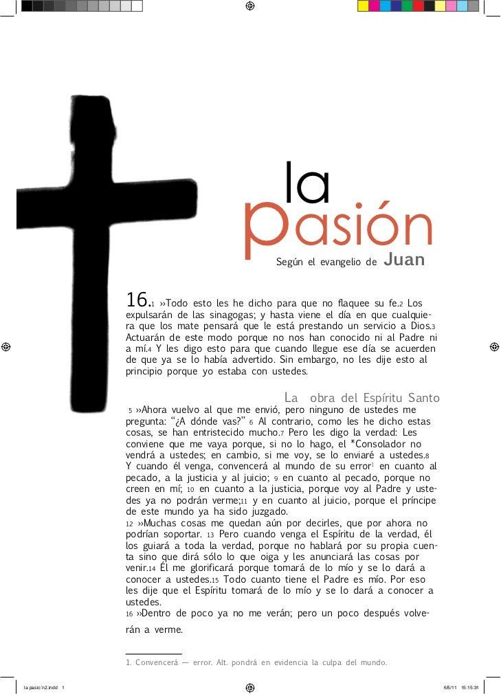 la                                                  pasión   Según el evangelio de       Juan                     16.   1 ...