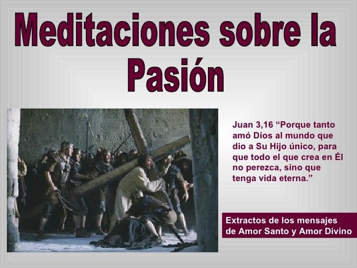 """Juan 3,16   """"Porque tanto amó Dios al mundo que dio a Su Hijo único, para que todo el que crea en Él no perezca, sino que ..."""