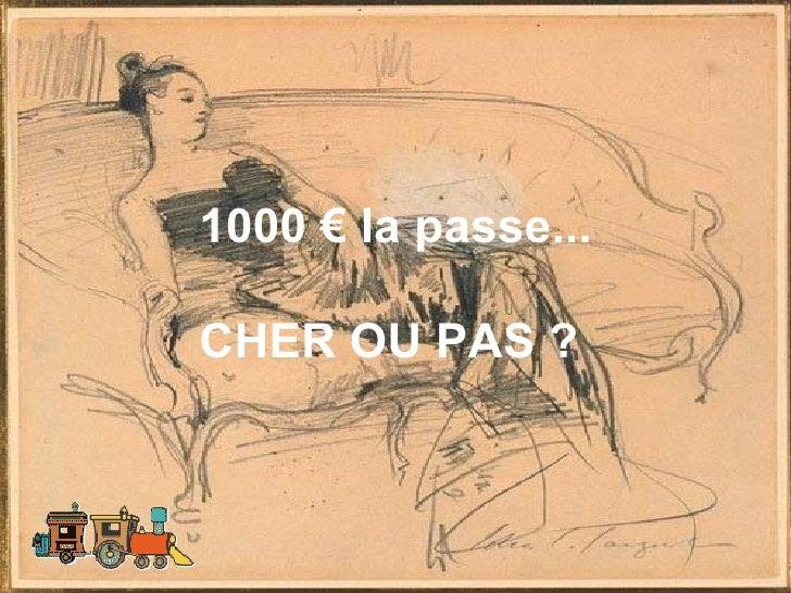 1000 € la passe... CHER OU PAS?