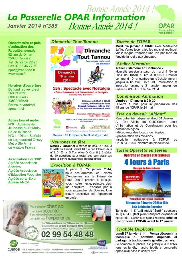 La Passerelle OPAR Information Janvier 2014 n°385 Observatoire et pôle d'animation des Retraités rennais 62 rue de Dinan 3...