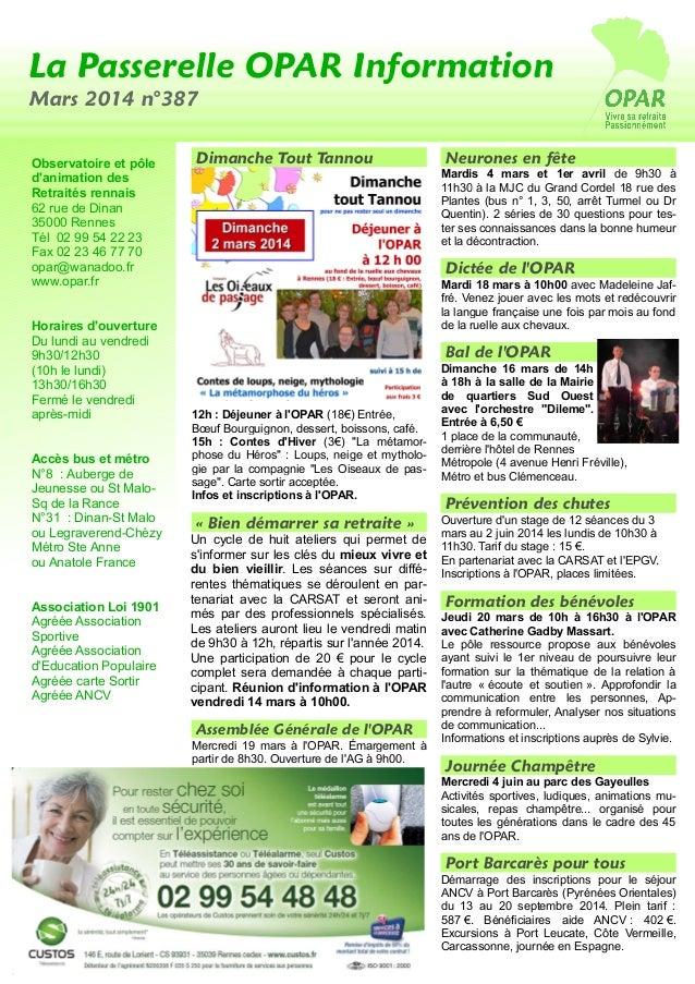La Passerelle OPAR Information Mars 2014 n°387 Observatoire et pôle d'animation des Retraités rennais 62 rue de Dinan 3500...