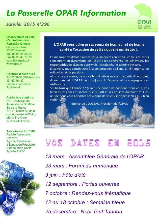 La Passerelle OPAR Information Janvier 2015 n°396 Observatoire et pôle d'animation des Retraités rennais 62 rue de Dinan 3...
