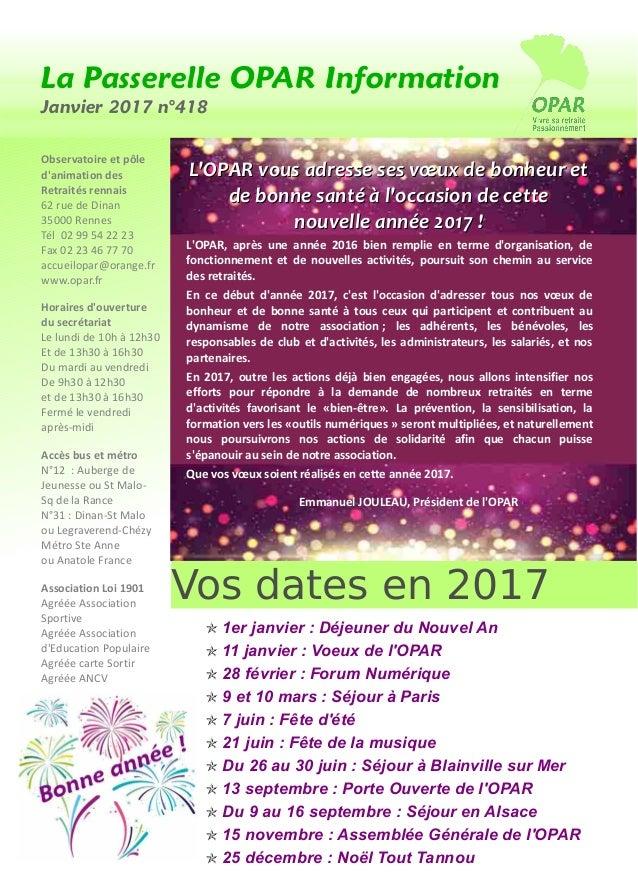La Passerelle OPAR Information Janvier 2017 n°418 Vos dates en 2017 1er janvier : Déjeuner du Nouvel An 11 janvier : Voeux...