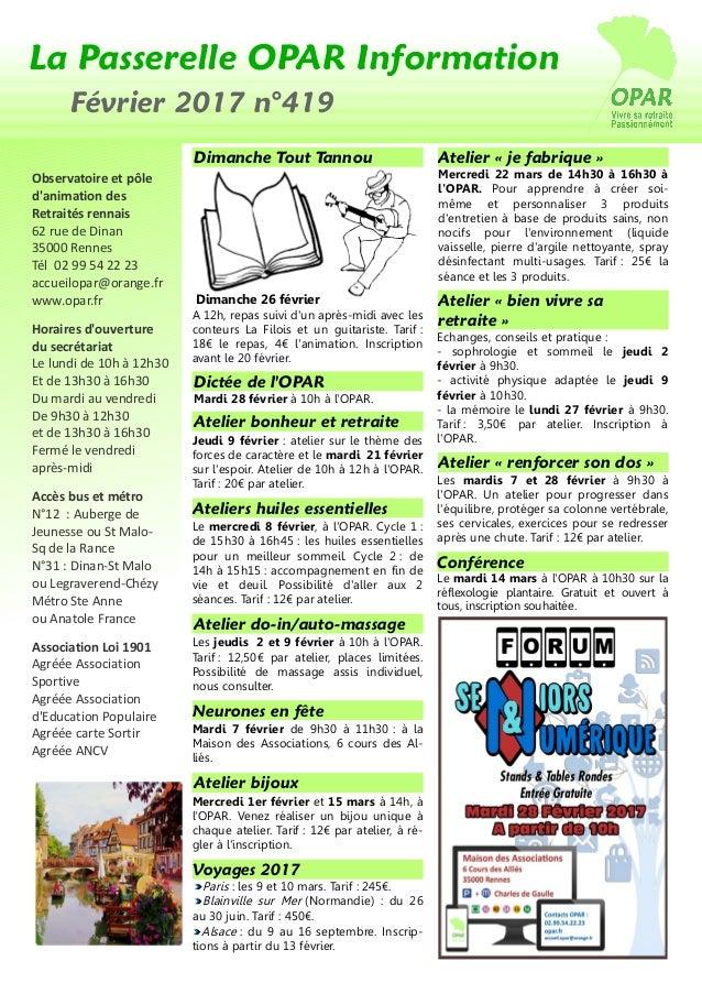 La Passerelle OPAR Information Février 2017 n°419 Observatoire et pôle d'animation des Retraités rennais 62 rue de Dinan 3...