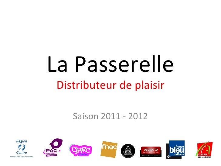 La Passerelle Distributeur de plaisir Saison 2011 - 2012