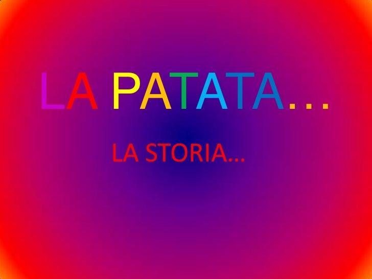 LA PATATA…  LA STORIA…