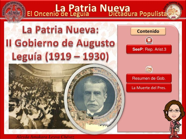 La Patria Nueva<br />Dictadura Populista<br />El Oncenio de Leguía<br />La Patria Nueva:<br />II Gobierno de Augusto Leguí...