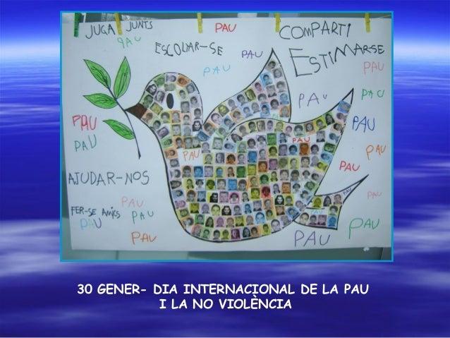 30 GENER- DIA INTERNACIONAL DE LA PAU I LA NO VIOLÈNCIA