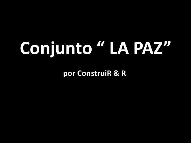 """Conjunto """" LA PAZ"""" por ConstruiR & R"""