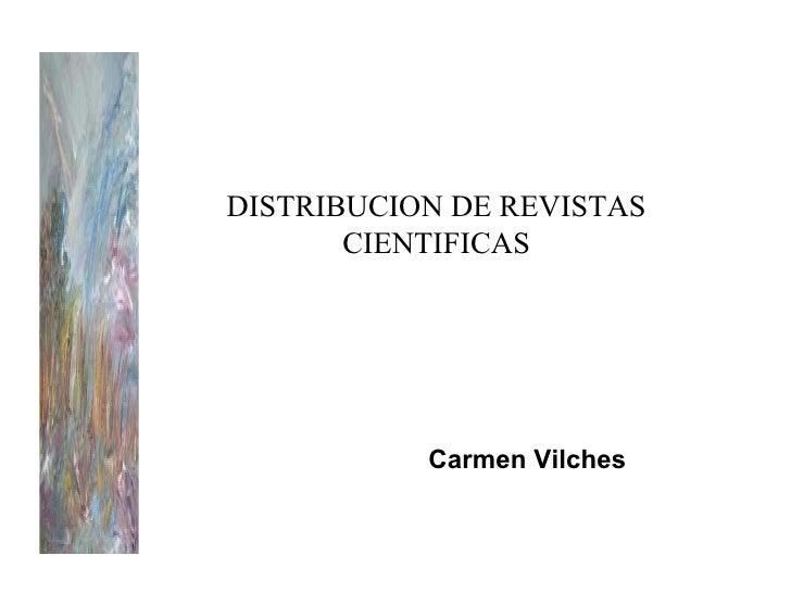 DISTRIBUCION DE REVISTAS CIENTIFICAS Carmen Vilches
