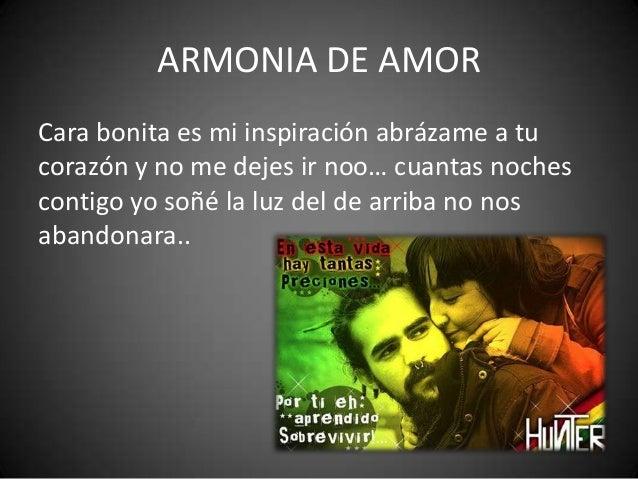 ARMONIA DE AMORCara bonita es mi inspiración abrázame a tucorazón y no me dejes ir noo… cuantas nochescontigo yo soñé la l...