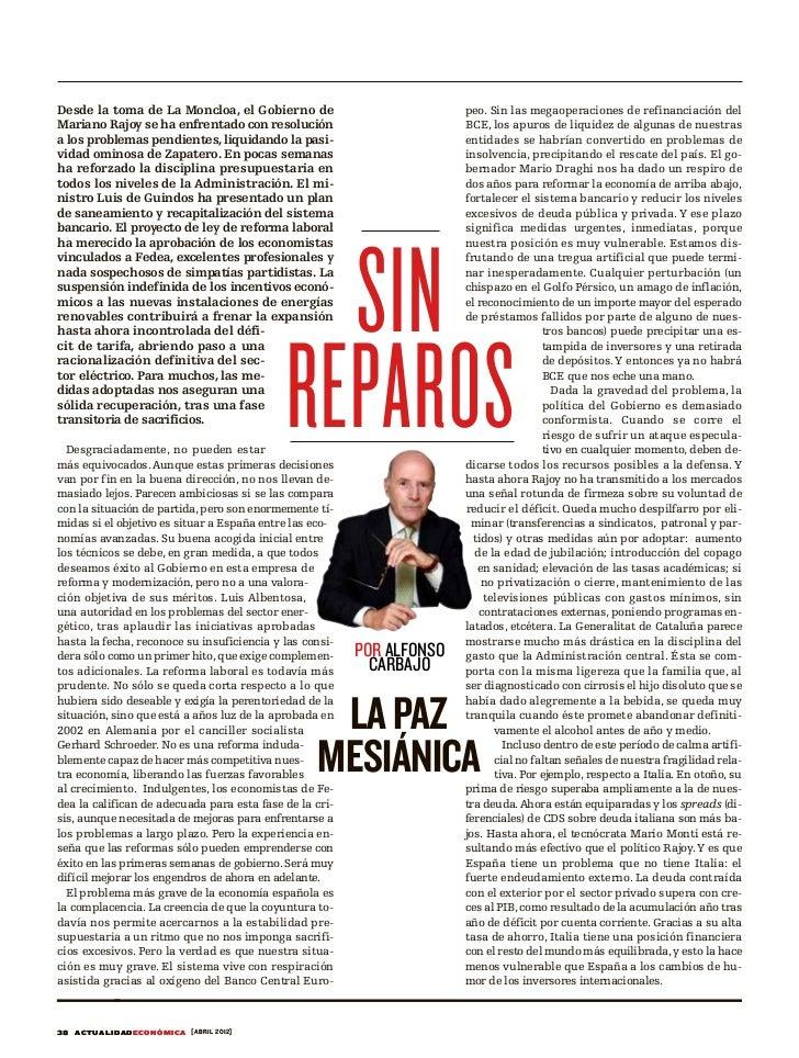 Desde la toma de La Moncloa, el Gobierno de                            peo. Sin las megaoperaciones de refinanciación delM...