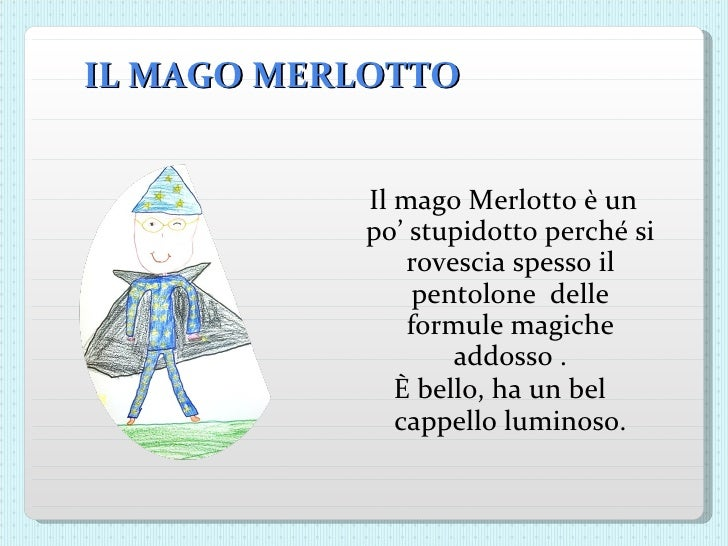 La pazzia di merlotto for Mago ma bel