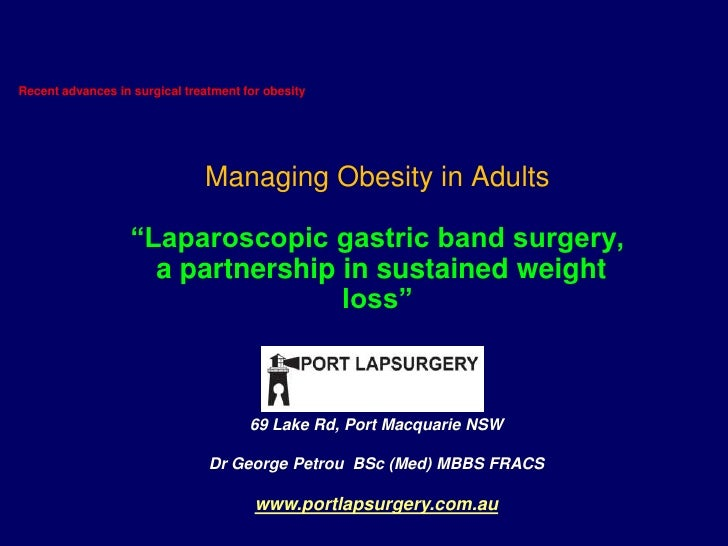 """Recent advances in surgical treatment for obesity<br />Managing Obesity in Adults""""Laparoscopic gastric band surgery,  a pa..."""