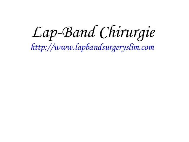 Lap-Band Chirurgie http://www.lapbandsurgeryslim.com