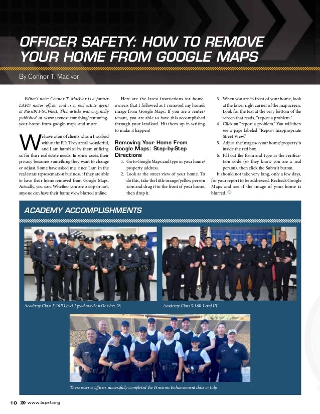 www.laprf.org10 OFFICER SAFETY: HOW TO REMOVE YOUR HOME FROM GOOGLE MAPS Editor's note: Connor T. MacIvor is a former LAPD...