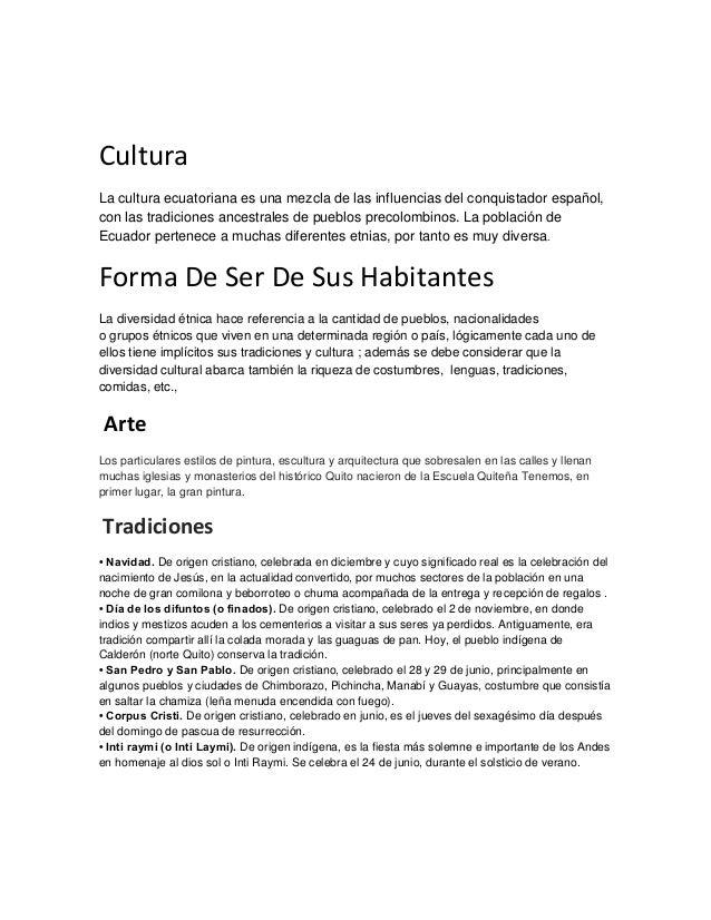 Cultura La cultura ecuatoriana es una mezcla de las influencias del conquistador español, con las tradiciones ancestrales ...
