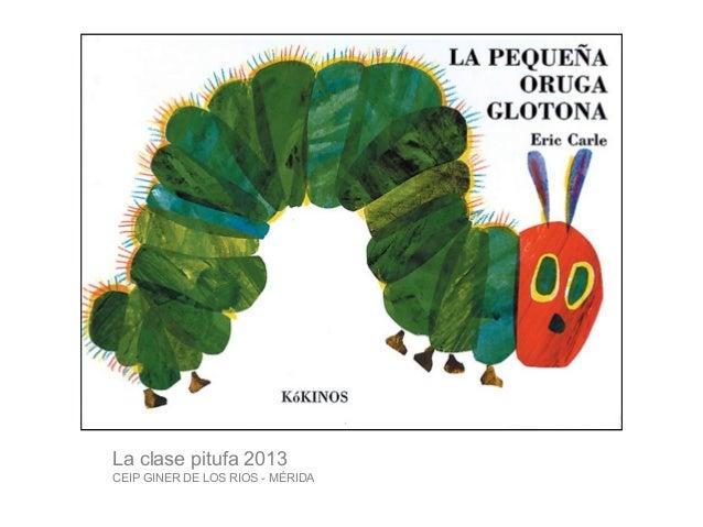 La clase pitufa 2013CEIP GINER DE LOS RIOS - MÉRIDA
