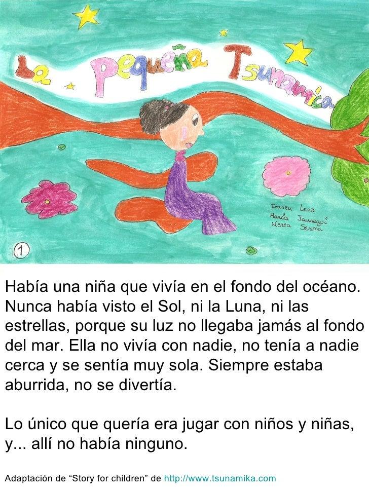 Había una niña que vivía en el fondo del océano. Nunca había visto el Sol, ni la Luna, ni las estrellas, porque su luz no ...