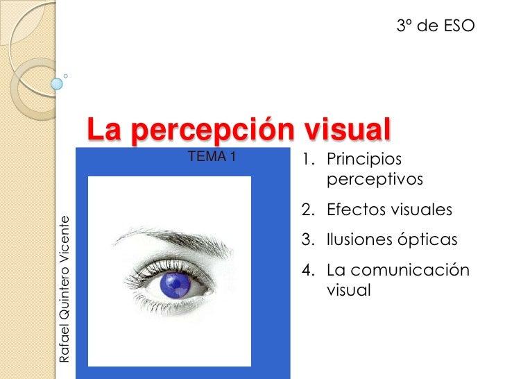 3º de ESO                          La percepción visual                                TEMA 1   1. Principios             ...