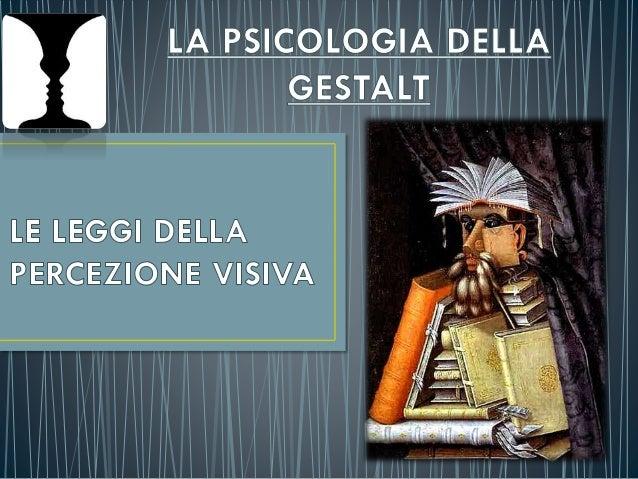 Lo studio della percezione visiva ha beneficiato del contributo della Psicologia della Gestalt, un movimento psicologico f...
