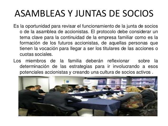 ASAMBLEAS Y JUNTAS DE SOCIOS Es la oportunidad para revisar el funcionamiento de la junta de socios o de la asamblea de ac...