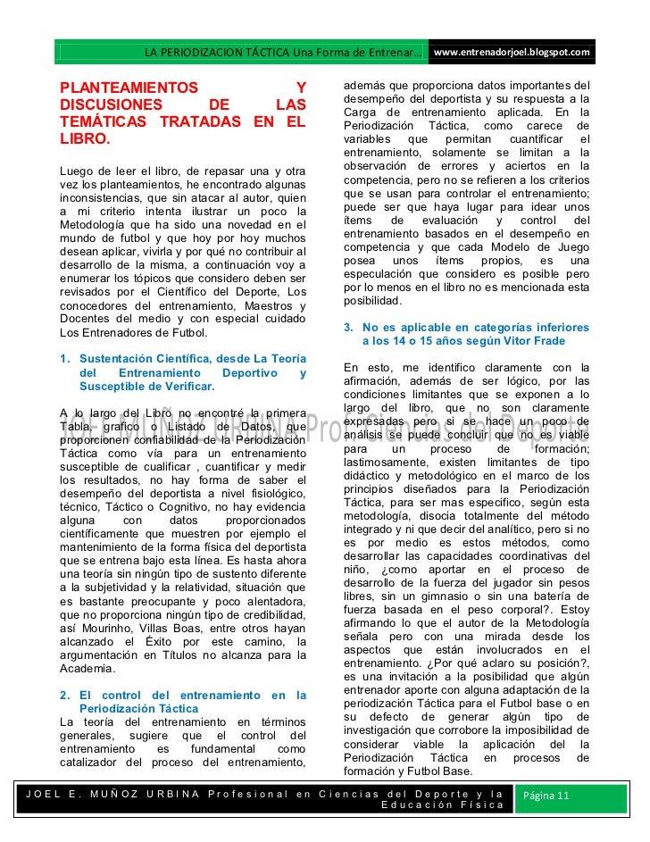 LA PERIODIZACION TÁCTICA Una Forma de Entrenar… www.entrenadorjoel.blogspot.com    PLANTEAMIENTOS         Y               ...