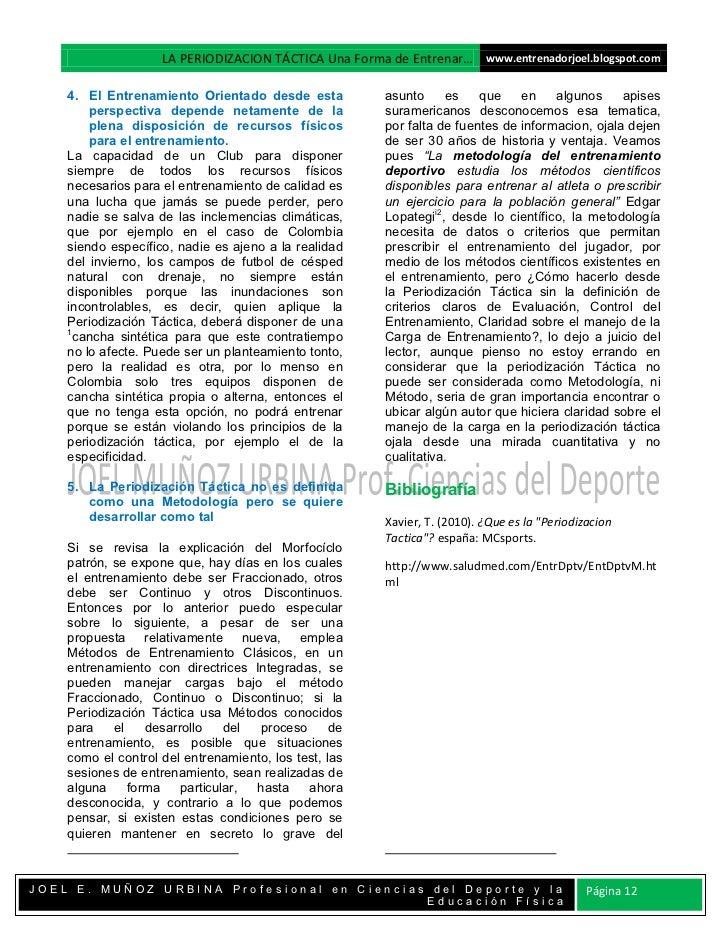 LA PERIODIZACION TÁCTICA Una Forma de Entrenar… www.entrenadorjoel.blogspot.com    4. El Entrenamiento Orientado desde est...
