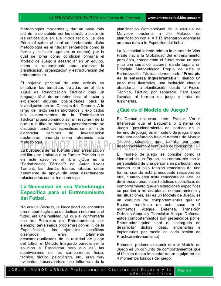 LA PERIODIZACION TÁCTICA Una Forma de Entrenar… www.entrenadorjoel.blogspot.com    metodologías modernas y dar un paso más...