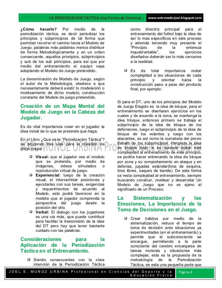 LA PERIODIZACION TÁCTICA Una Forma de Entrenar… www.entrenadorjoel.blogspot.com    ¿Cómo hacerlo? Por medio de la         ...