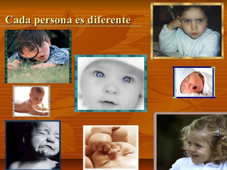 Incluso en el principio Desde el nacimiento cada persona ya tiene su propia personalidad, aunque no es determinada, si no...