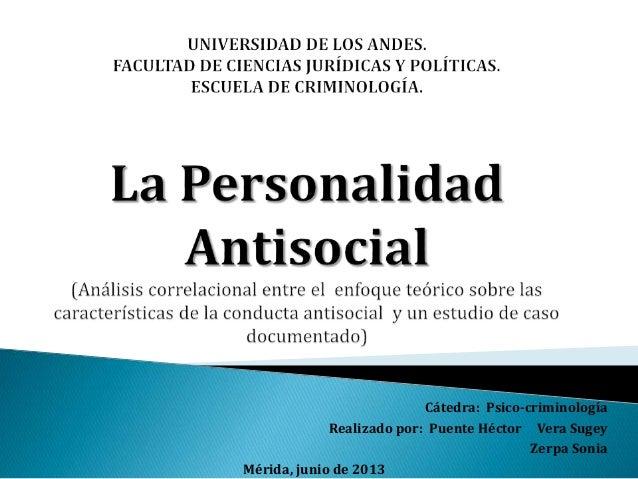 Cátedra: Psico-criminología Realizado por: Puente Héctor Vera Sugey Zerpa Sonia Mérida, junio de 2013