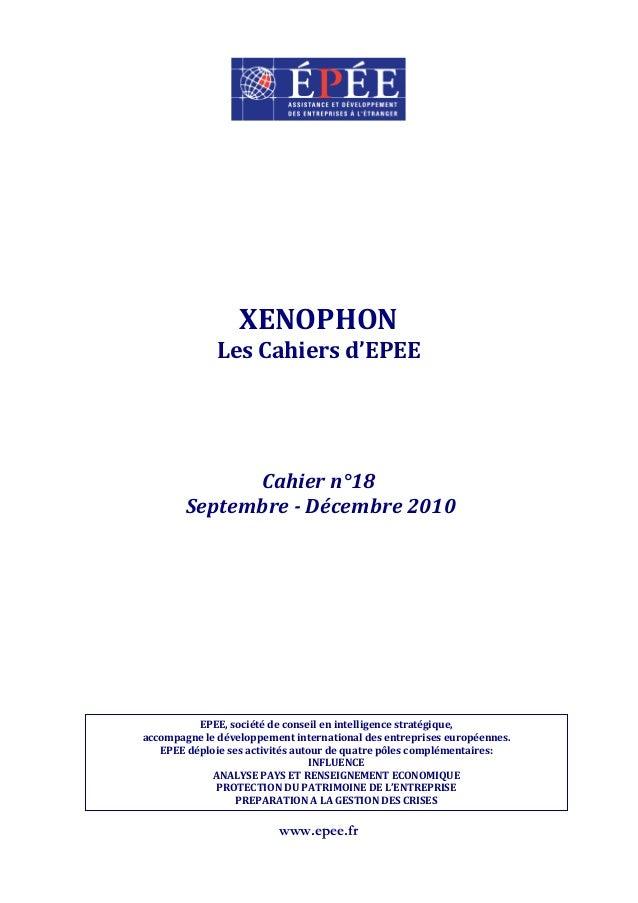 www.epee.fr XENOPHON Les Cahiers d'EPEE Cahier n°18 Septembre - Décembre 2010 EPEE, société de conseil en intelligence str...