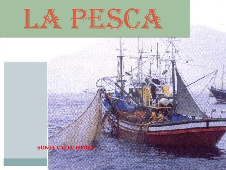La pescaSONIA VALLE HERES